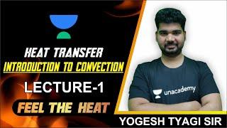 L1 | Introduction To Convection | Heat Transfer | GATE \u0026 ESE Exams | Yogesh Tyagi
