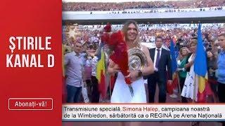 Transmisiunea speciala! Simona Halep, sarbatorita ca o REGINA pe Arena Nationala!