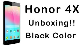 honor 4x black unboxing and review