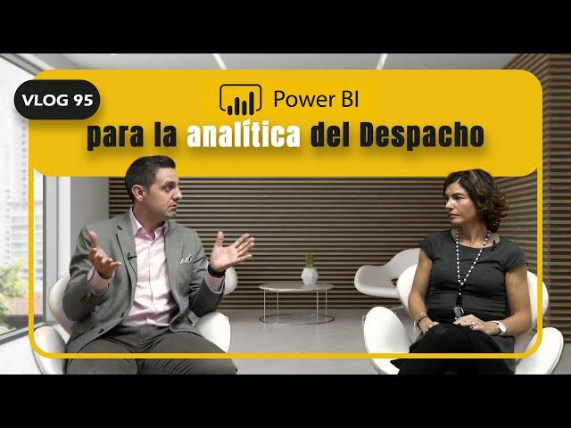 #95 Power BI para la analítica del Despacho
