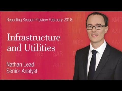 Nathan Lead, Senior Analyst: Infrastructure and Utilities sector – Reporting Season preview
