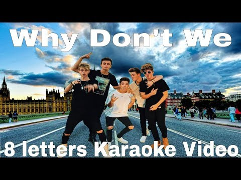 Why Don't We - 8 Letters (Karaoke)