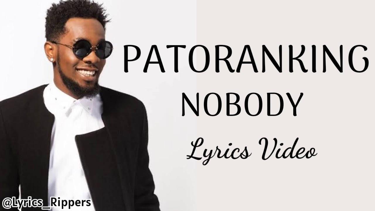 Patoranking Nobody Lyrics Video Youtube Nobody as written by daniel john pugsley martyn ford. patoranking nobody lyrics video