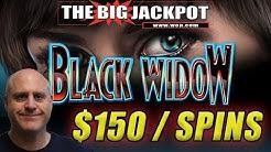 $150 / SPIN BLACK WIDOW 🕷️SO MANY BONUS ROUND BOOM$! 💣   The Big Jackpot