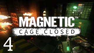 Magnetic: Cage Closed Gameplay (E4)