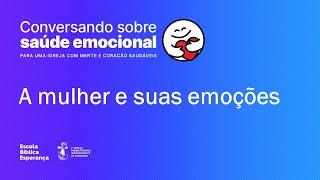 A mulher e suas emoções | Rute Ferreira leal