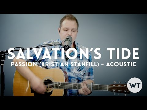 Salvations Tide - Kristian Stanfill (Passion) - acoustic with chords (Worship Tutorials)