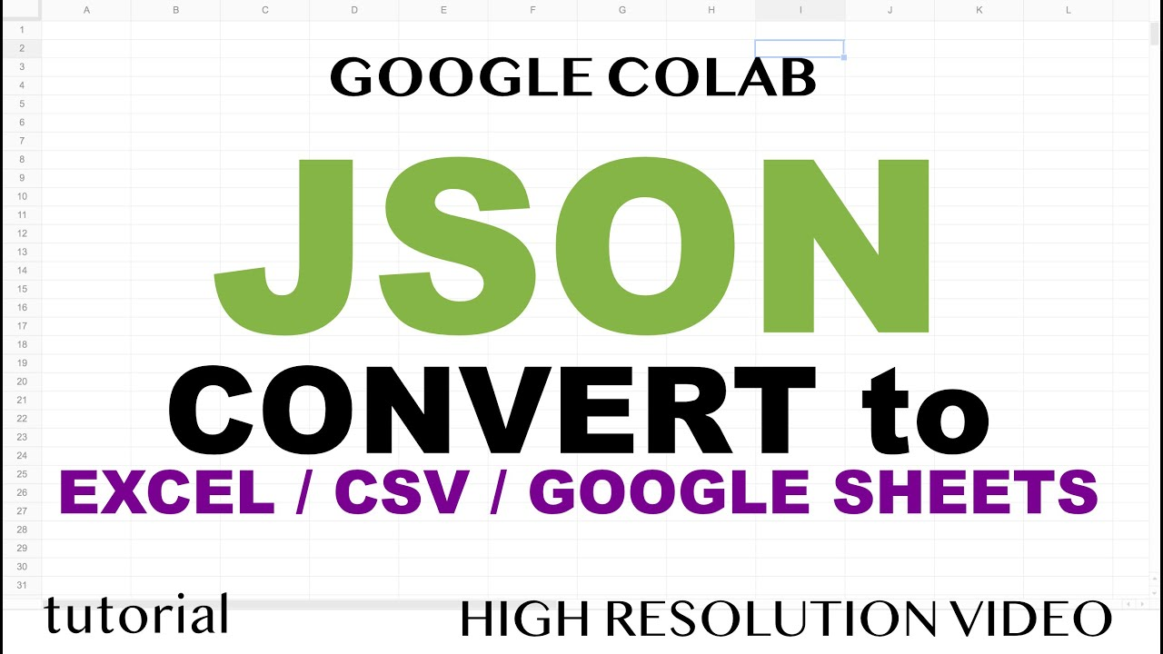How to Convert JSON to Excel, CSV and Google Sheets Using Google Colab