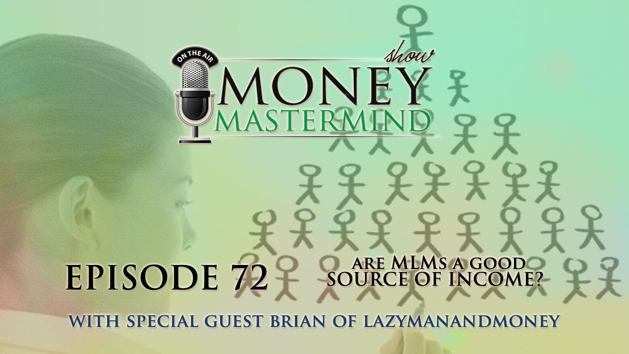 MMS072: Are MLMs a Good Source of Income? - Money Mastermind