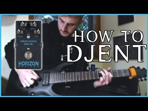 How to Djent // Horizon Devices Precision Drive