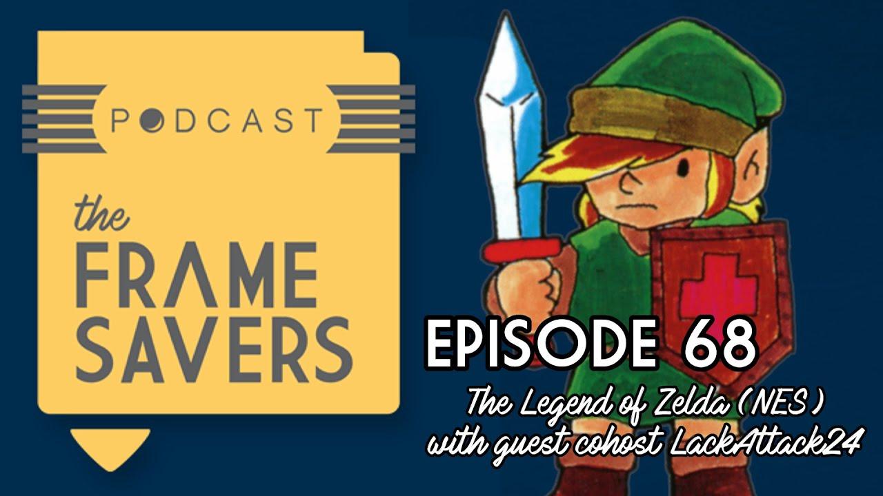 The Frame Savers - Episode 68 - The Legend of Zelda (NES)