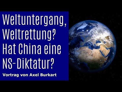 Weltrettung oder Weltuntergang durch Klimapoltik ? - Entsteht in China eine neue NS-Diktatur ?