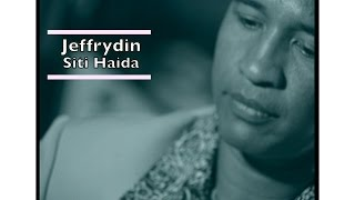 Jeffrydin - Siti Haida (Official Video - HD)
