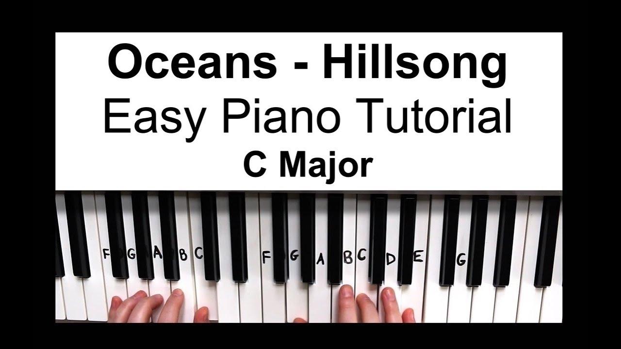 Oceans by Hillsong Easy Piano Tutorial - Key of C