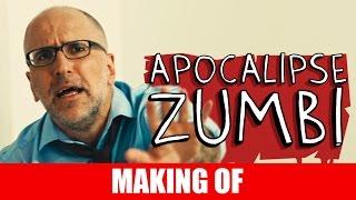 Vídeo - Making Of – Apocalipse Zumbi