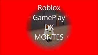Roblox Game Play   My First Video   DX MONTES