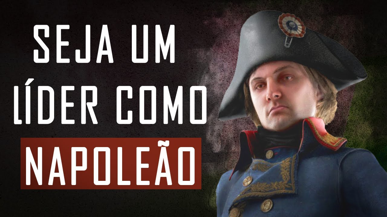 Seja um líder como Napoleão Bonaparte
