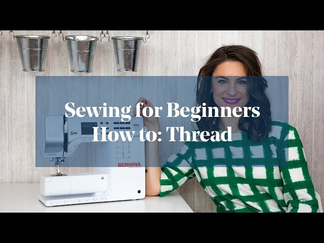 How To: Thread a Sewing Machine (Sewing for Beginners)