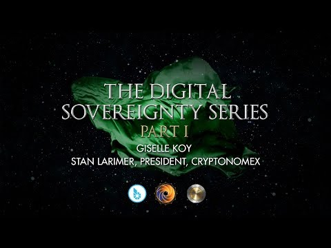 Digital Sovereignty Series 1: Giselle Koy with Stan Larimer