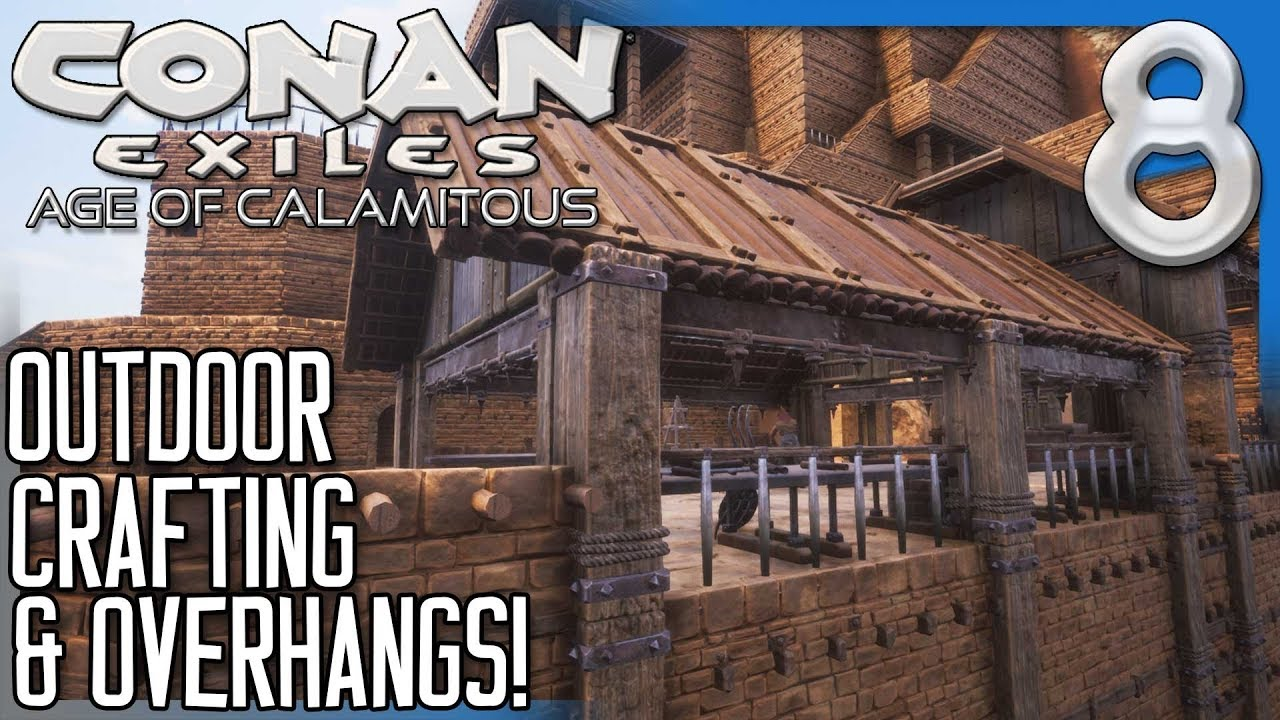 Outdoor Crafting Area And Overhangs Conan Exiles Modded S5e8 Youtube