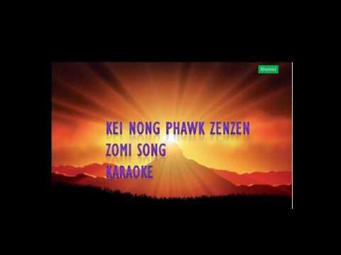 Kei nong phawk zenzen Karaoke (Zomi song Karaoke)