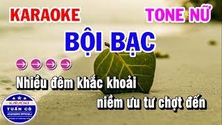 Karaoke Nhạc Sống Bội Bạc Tone Nữ | Karaoke Tuấn Cò