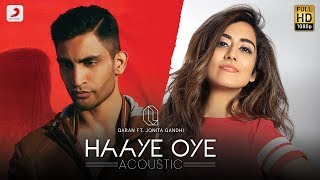 Haaye Oye [Acoustic] – QARAN ft. Jonita Gandhi | Love Song of 2019 | Studio Version