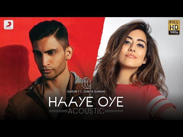 Haaye Oye [Acoustic] – QARAN ft. Jonita Gandhi | Love Song of 2019 | Studio Version