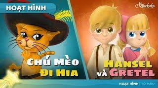 CHÚ MÈO ĐI HIA + HANSEL VÀ GRETEL câu chuyện cổ tích hoạt hình phim