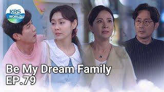 Be My Dream Family EP.79 | KBS WORLD TV 210723
