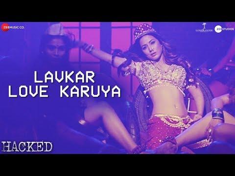 Lavkar Love Karuya - Hina Khan | Vikram Bhatt | Apeksha D | Chirantan Bhatt | Manoj Yadav | Hacked