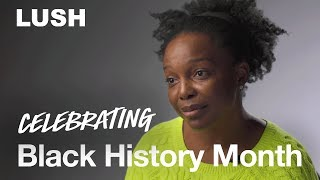 Lush Cosmetics: Black History Month 2019