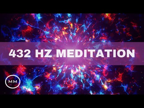 432 Hz (V4) - Clear Negative Energy / Raise Positive Vibrations - Deep Relaxation - Meditation Music
