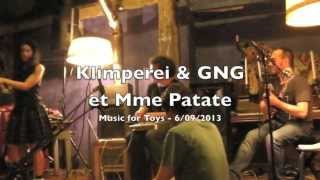 Klimperei & GNG et Madame Patate - Music for Toys - 6/09/2013