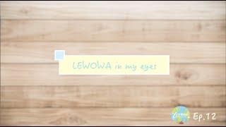 Publication Date: 2020-06-29 | Video Title: LEWOWA in my eyes_Ms. Peggy La