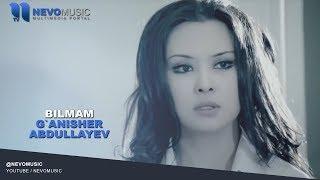 G Anisher Abdullayev Bilmam Ганишер Абдуллаев Билмам