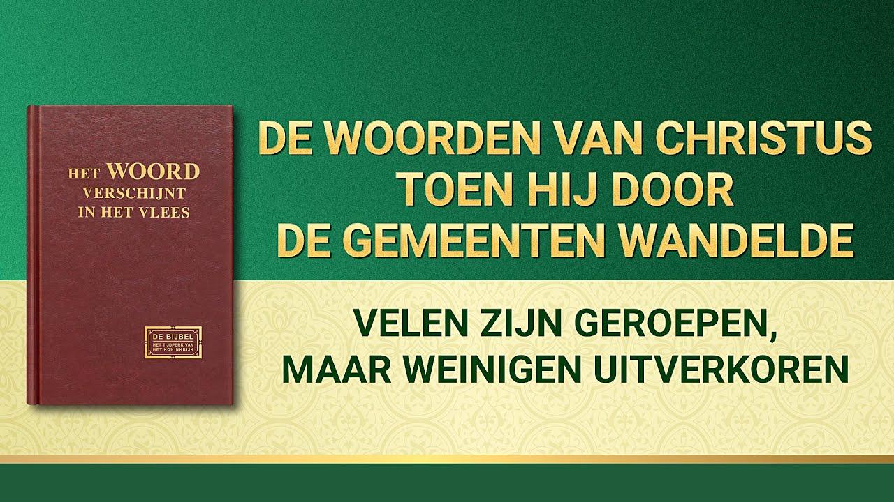 Gods woorden 'Velen zijn geroepen, maar weinigen uitverkoren' | Nederlands