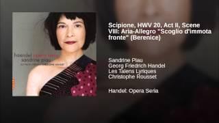 "Scipione, HWV 20, Act II, Scene VIII: Aria-Allegro ""Scoglio d"