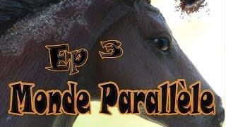 Episode 3 - Monde Parallèle