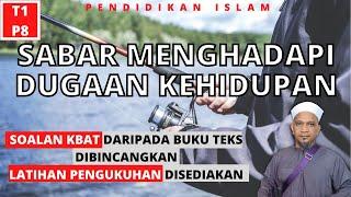 SABAR MENGHADAPI DUGAAN KEHIDUPAN   |   PENDIDIKAN ISLAM TINGKATAN 1 KSSM   |   PELAJARAN 8
