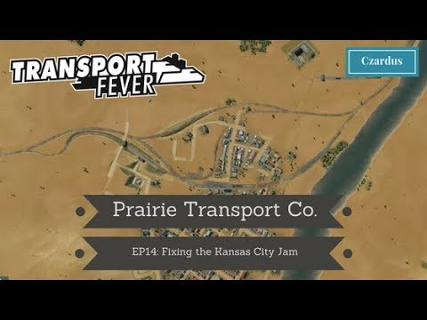 Let's Play Transport Fever: Prairie Transport Co. EP14 - Fixing the Kansas City Jam