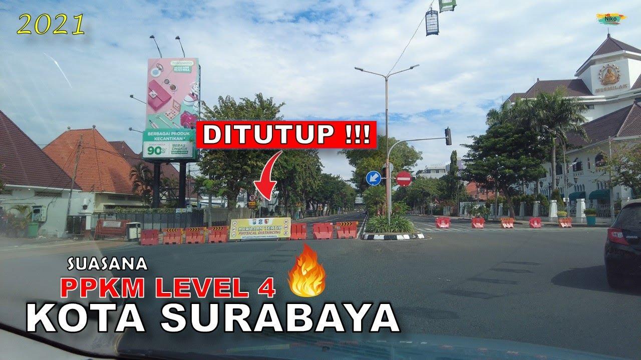 Surabaya Saat PPKM Level 4 !!! Banyak Jalan Ditutup !!!