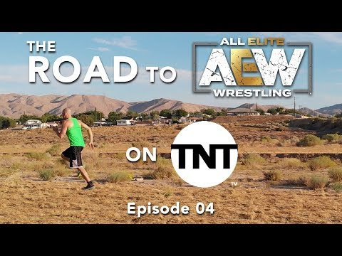 Road To AEW on TNT - Episode 04
