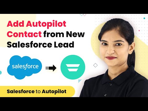 Instantly Add Autopilot Contact from New Salesforce Lead   Salesforce Autopilot Integration
