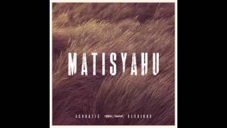 Matisyahu - I Believe In Love (Acoustic)
