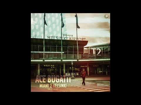 Ace Bugatti - Miami 2 Helsinki (Official Audio)