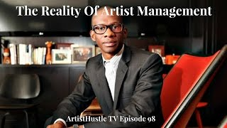The Reality Of Artist Management   ArtistHustle TV Episode 98