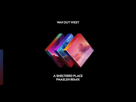 Way Out West - A Sheltered Place (Phaeleh Remix)