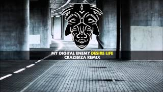 My Digital Enemy - Desire Life (Crazibiza Remix) [Zulu Records]