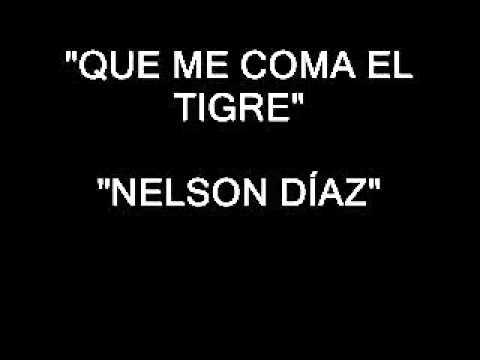 QUE ME COMA EL TIGRE - NELSON DIAZ
